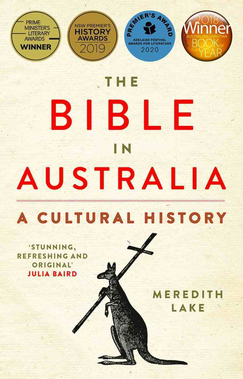The Bible in Australia: A Cultural History (Second Edition) Paperback