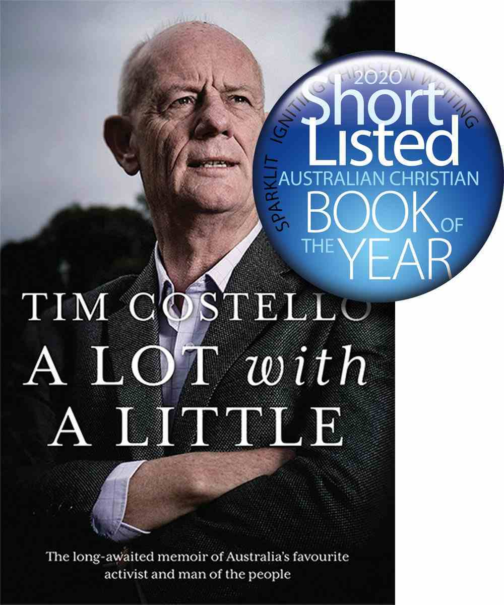 A Lot With a Little: The Long Awaited Memoir of Australia's Favourite Activist and Man of the People Hardback