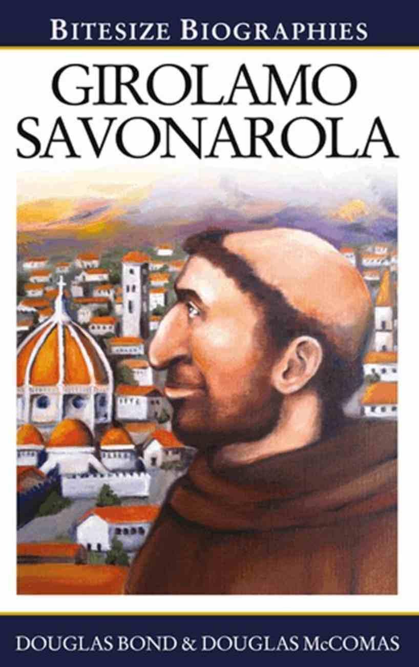 Bitesize Biographies: Girolamo Savonarola Paperback