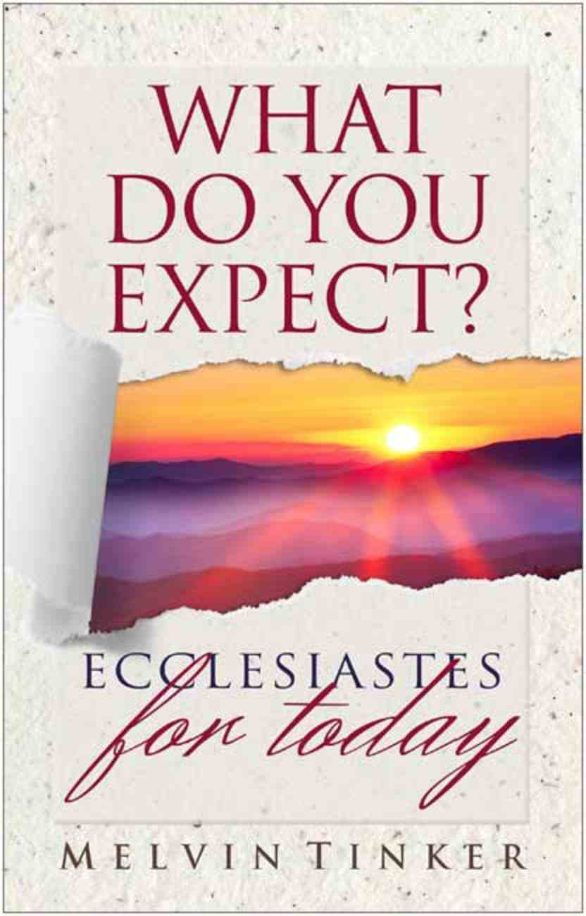 What Do You Expect? Ecclesiastes For Today Paperback