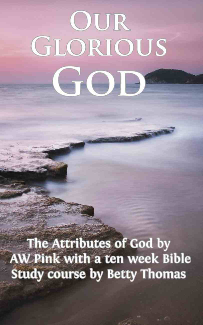 Our Glorious God Paperback