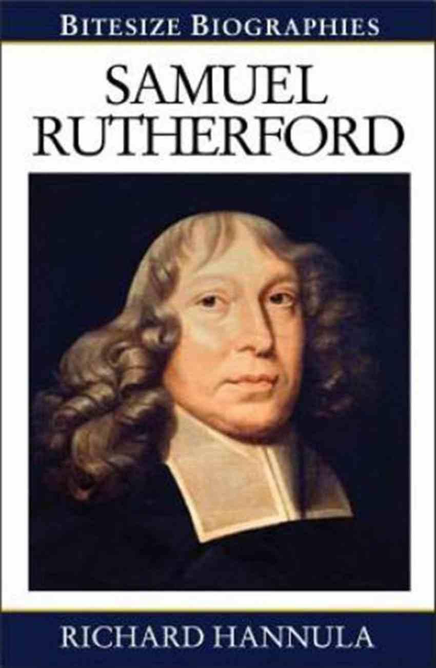 Samuel Rutherford: Lover of Christ (Bitesize Biographies Series) Paperback