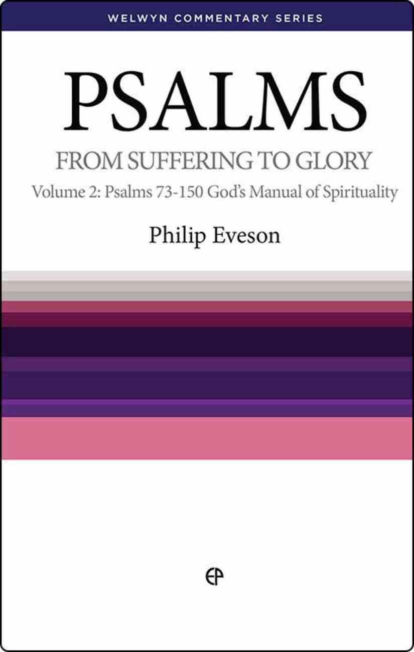 Psalms Volume 2: From Suffering to Glory (Welwyn Commentary Series) Paperback