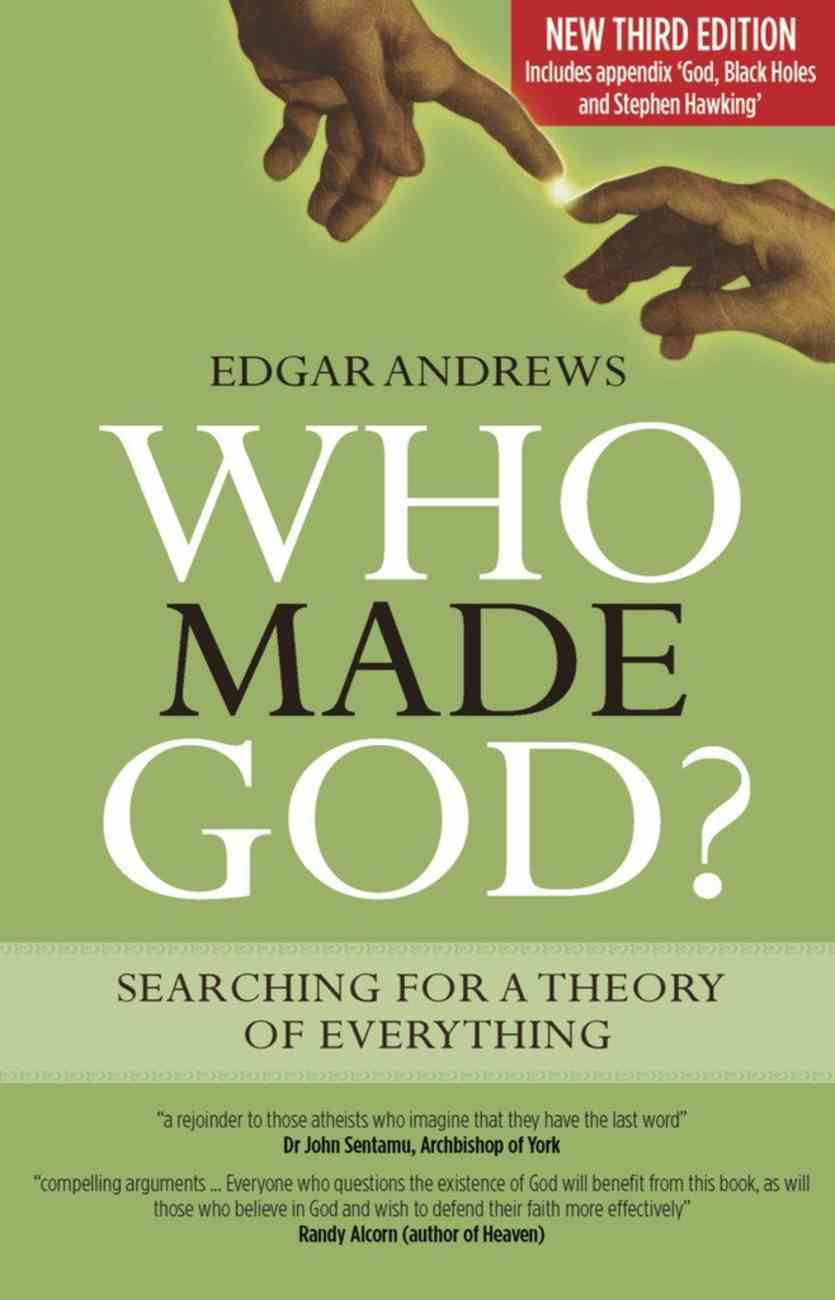Who Made God? Searching For a Theory of Everything (3rd Ed) Paperback