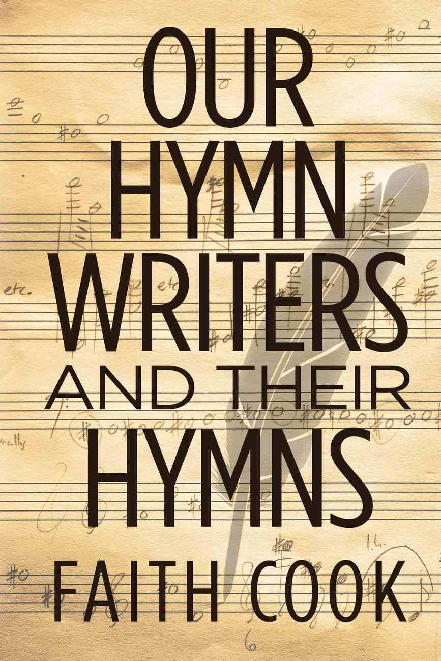 Our Hymn Writers and Their Hymns Paperback