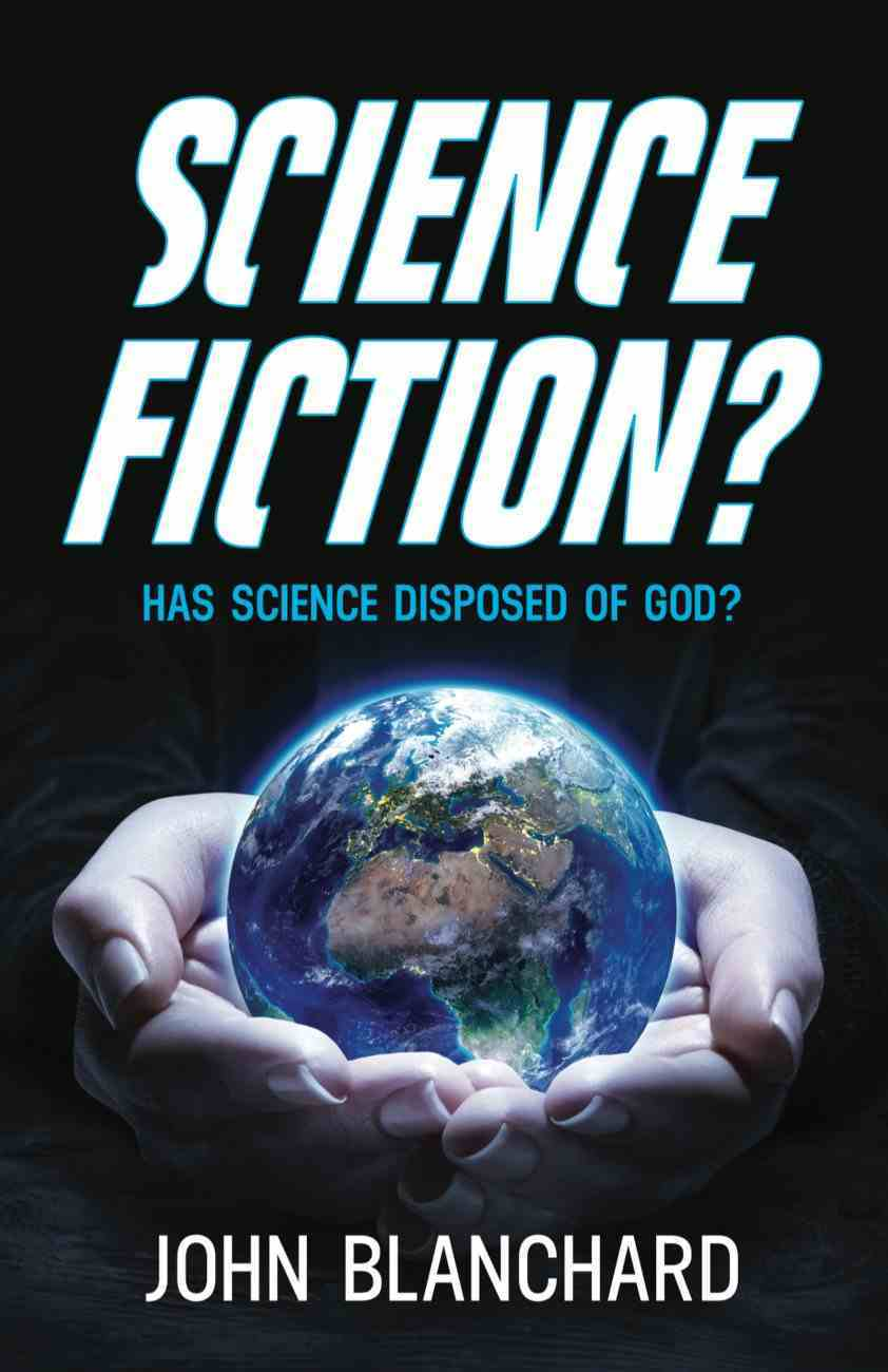 Science Fiction?: Has Science Disposed of God? Paperback