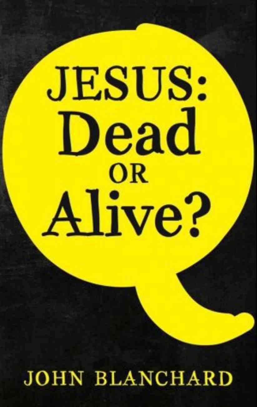 Jesus: Dead Or Alive? Booklet