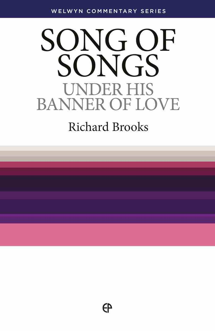 Song of Songs, The: Under His Banner of Love (Welwyn Commentary Series) Paperback