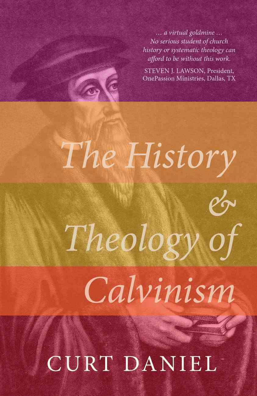 The History and Theology of Calvinism Hardback