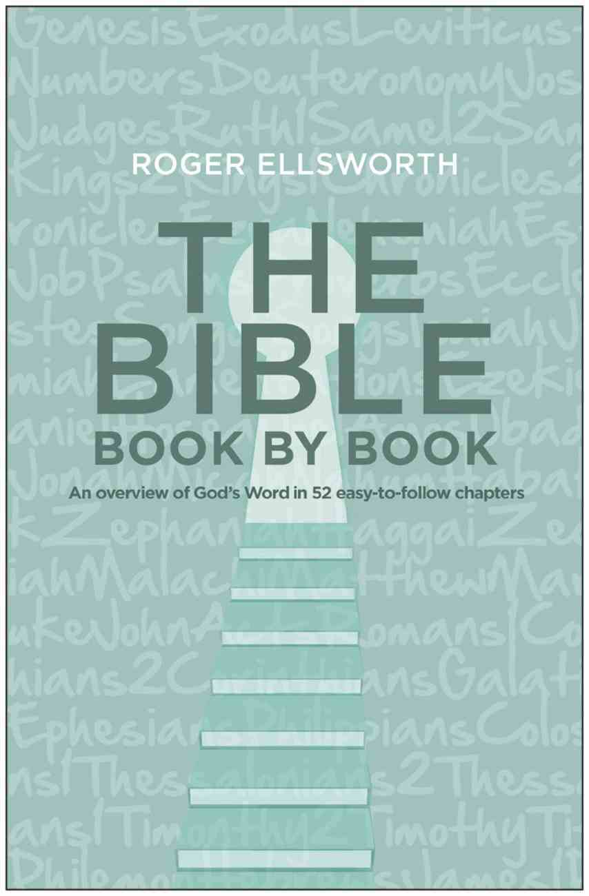 The Bible Book By Book: An Overview of God's Word in 52 Easy-To-Follow Chapters Paperback