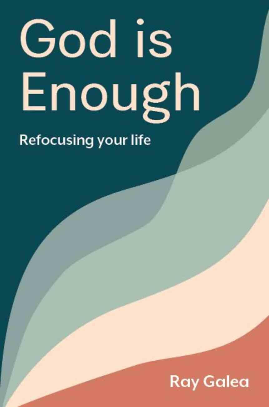 God is Enough: Refocusing You Life Paperback
