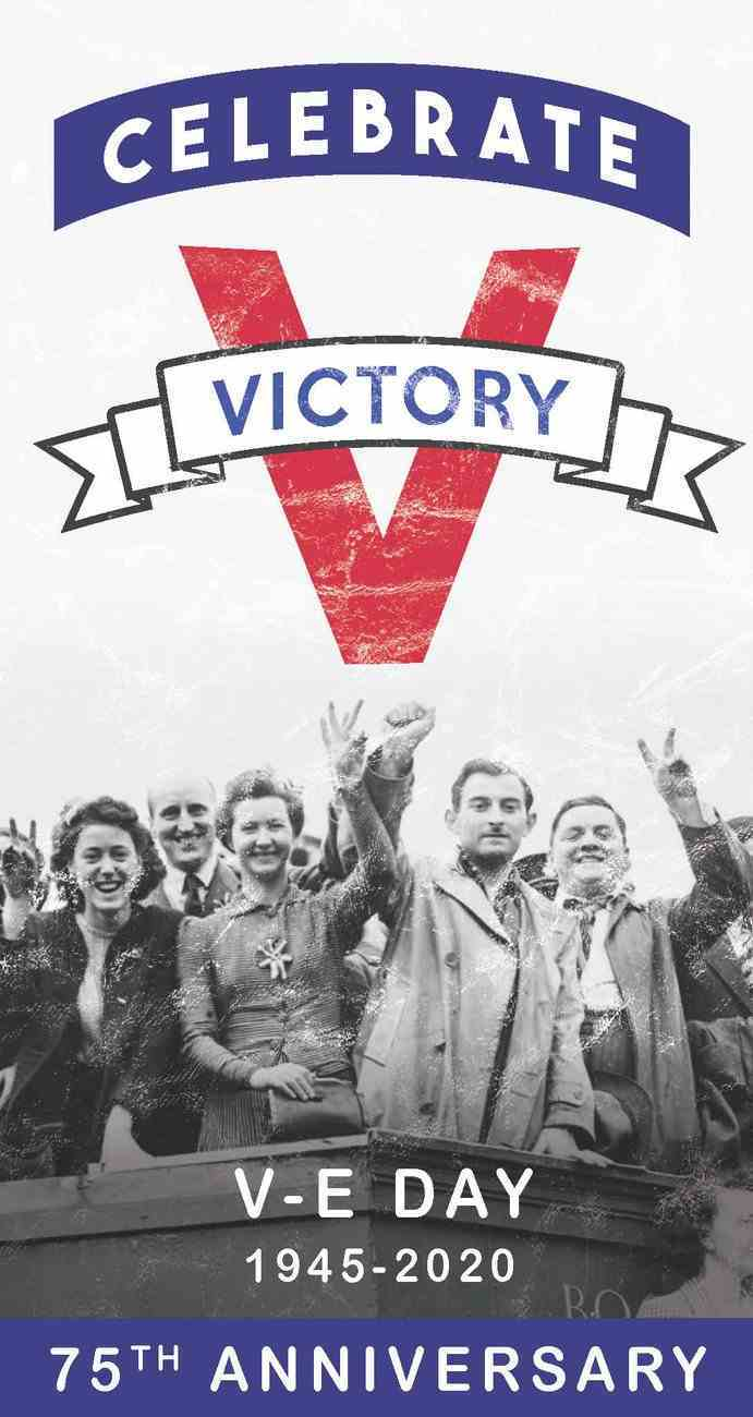 Celebrate Ve Day (1945-2020 75th Anniversary) Booklet