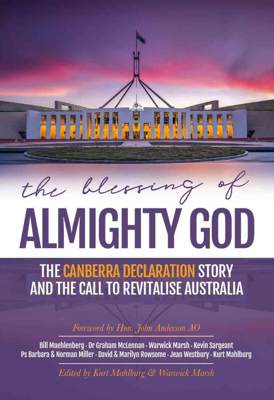 The Blessing of Almighty God: The Canberra Declaration Story and the Call to Revitalise Australia Paperback