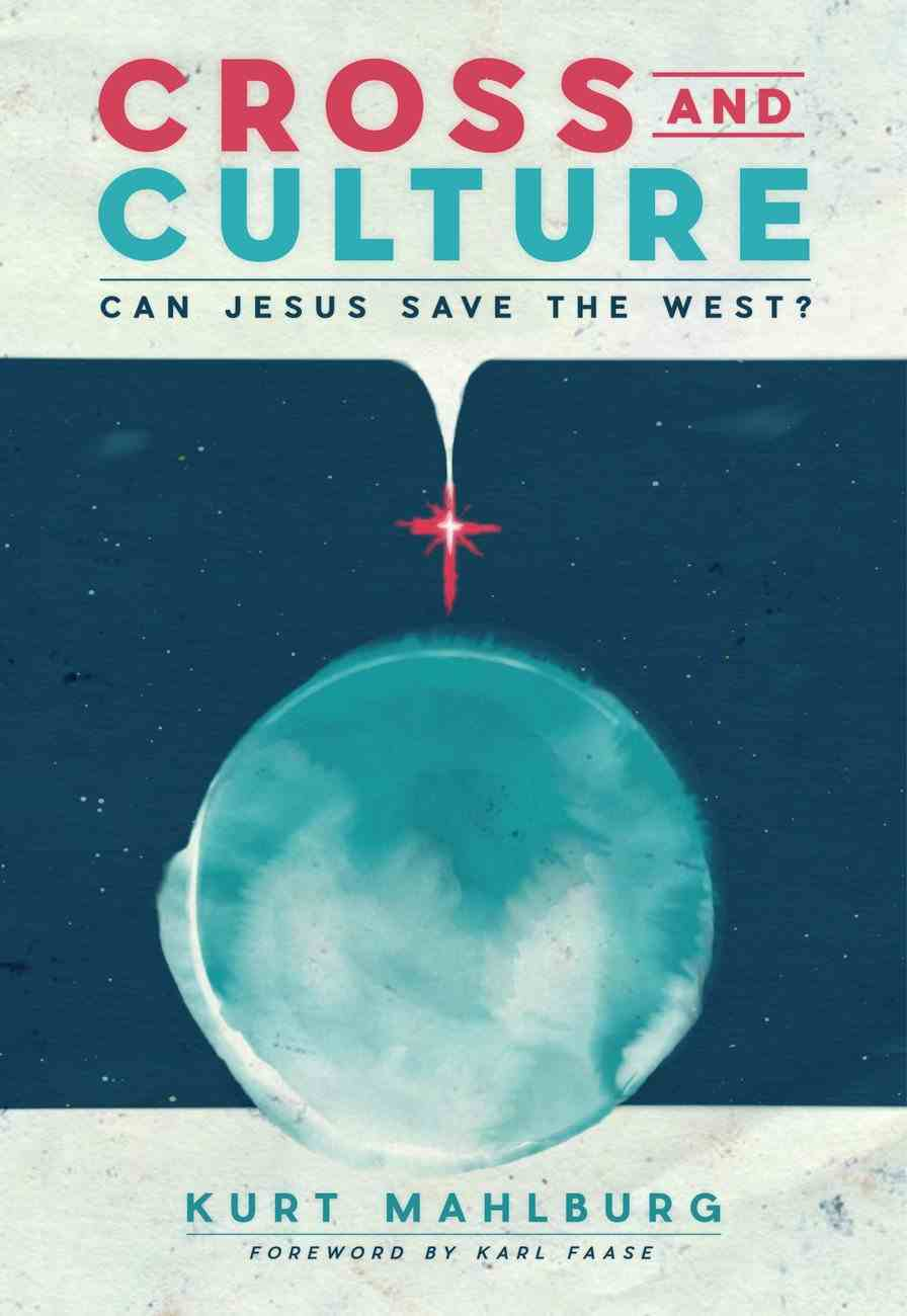Cross and Culture: Can Jesus Save the West? Paperback