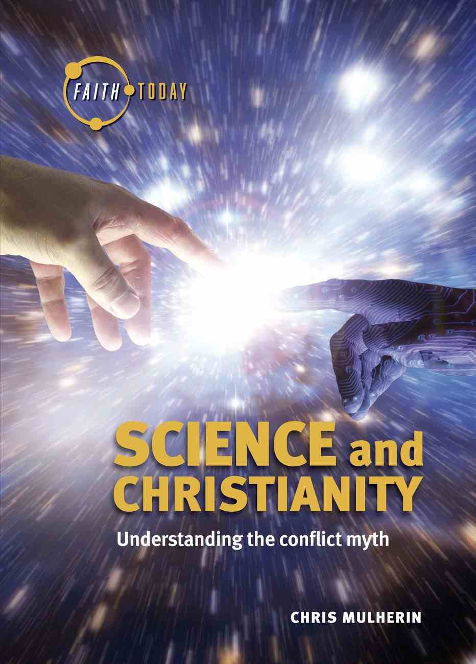 Science and Christianity: Understanding the Conflict Myth Paperback