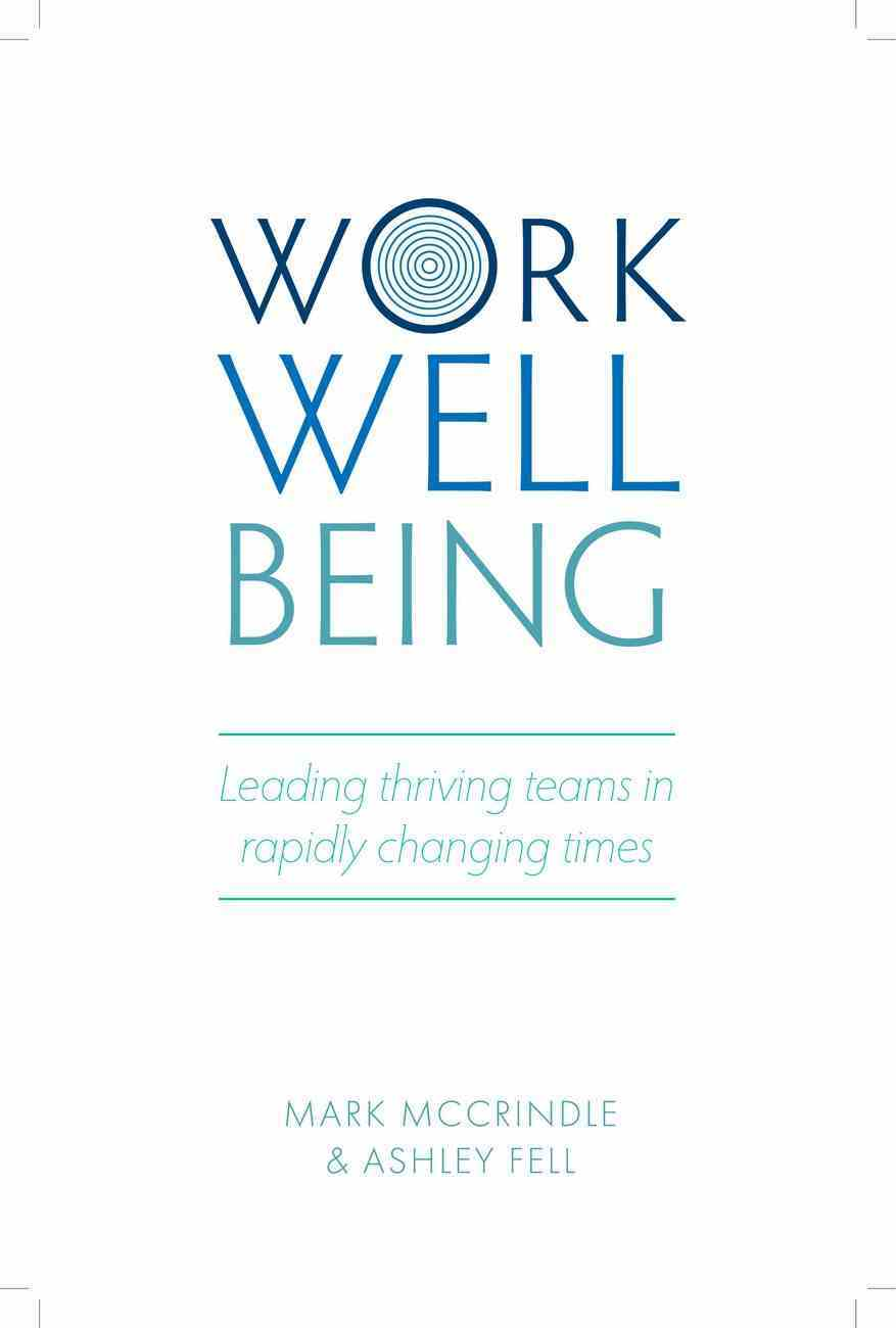 Work Well-Being: How to Lead Thriving Teams Paperback