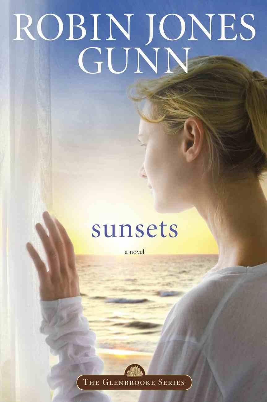 Sunsets (#04 in Glenbrooke Series) Paperback