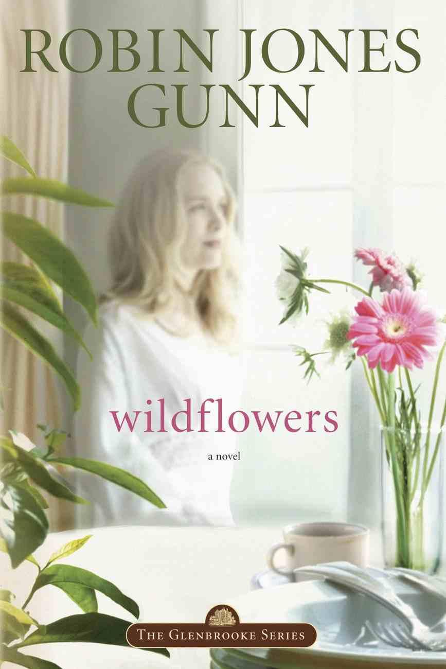 Wildflowers (#08 in Glenbrooke Series) Paperback
