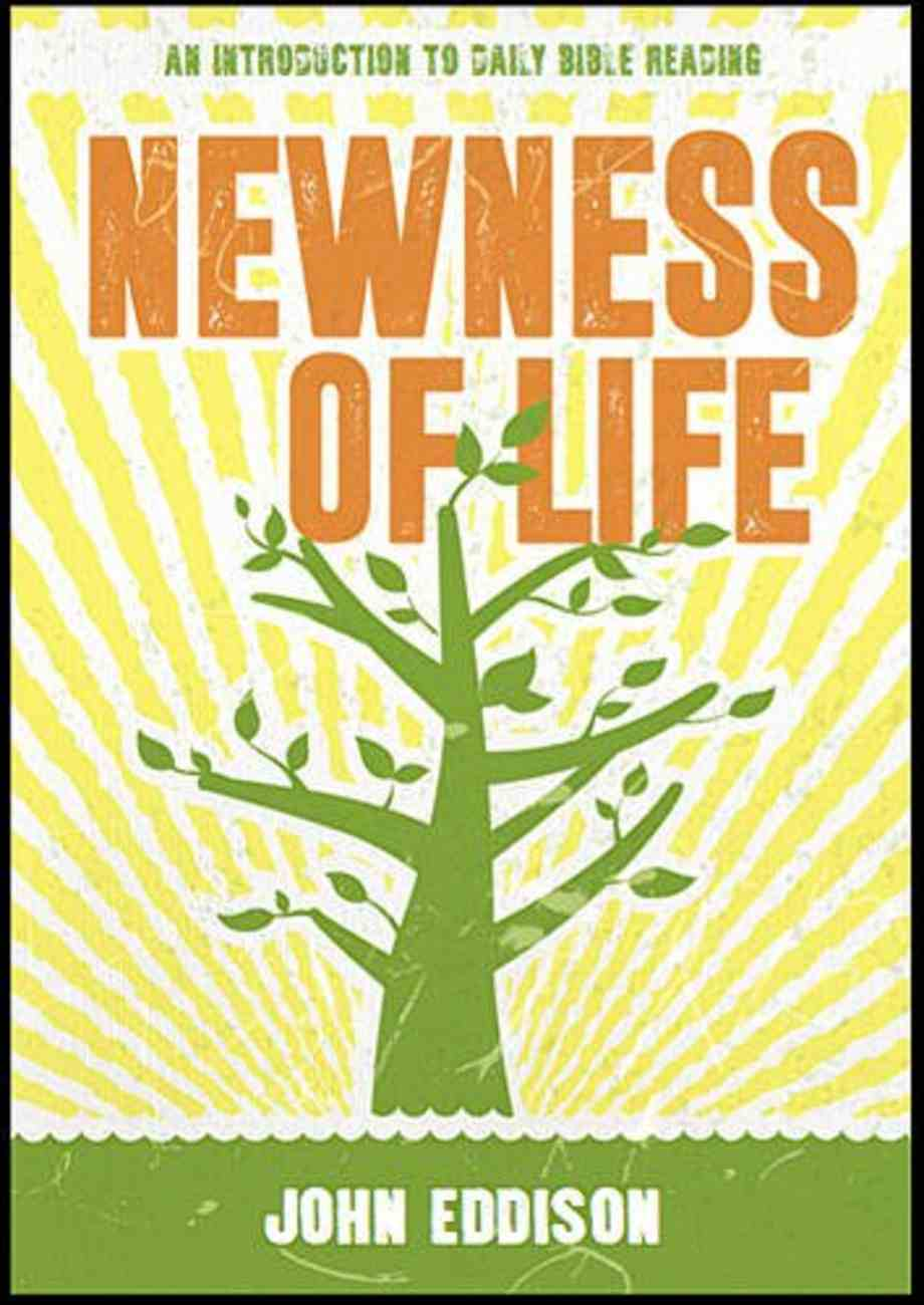 Newness of Life: An Introduction to Daily Bible Reading:30 Undated Devotions Paperback