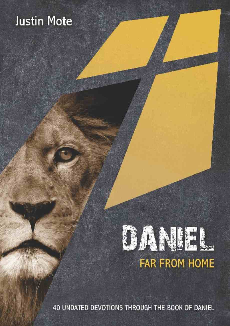 Daniel: Far From Home: 40 Undated Devotions Through the Book of Daniel (10 Publishing Devotions Series) Paperback