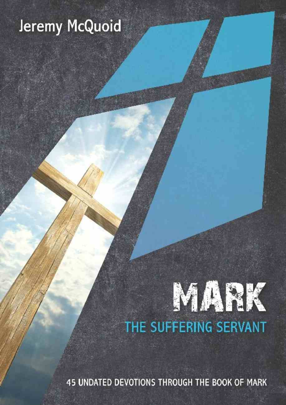 Mark - the Suffering Servant (10 Publishing Devotions Series) eBook