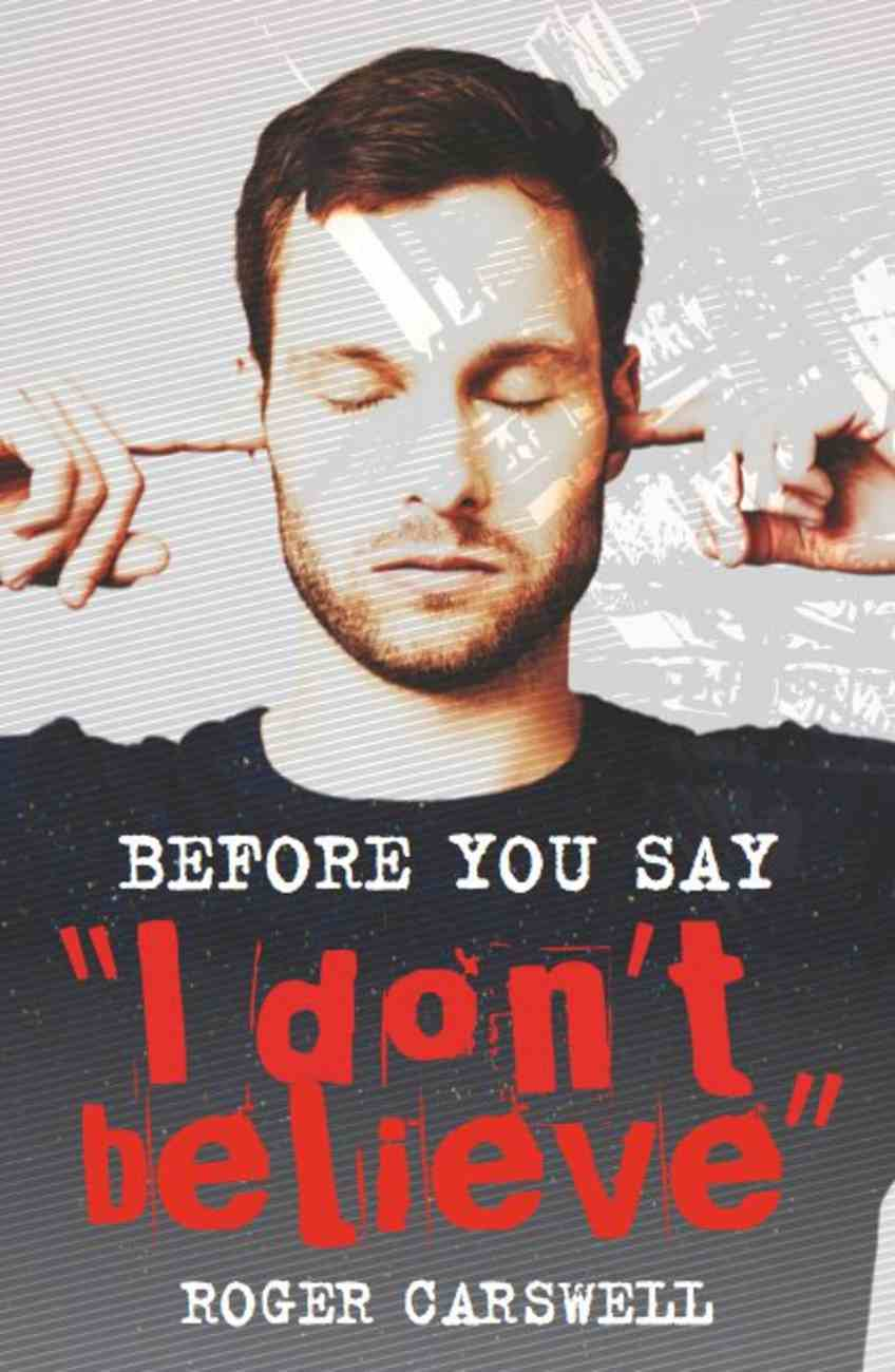 """Before You Say """"I Don't Believe"""" Paperback"""