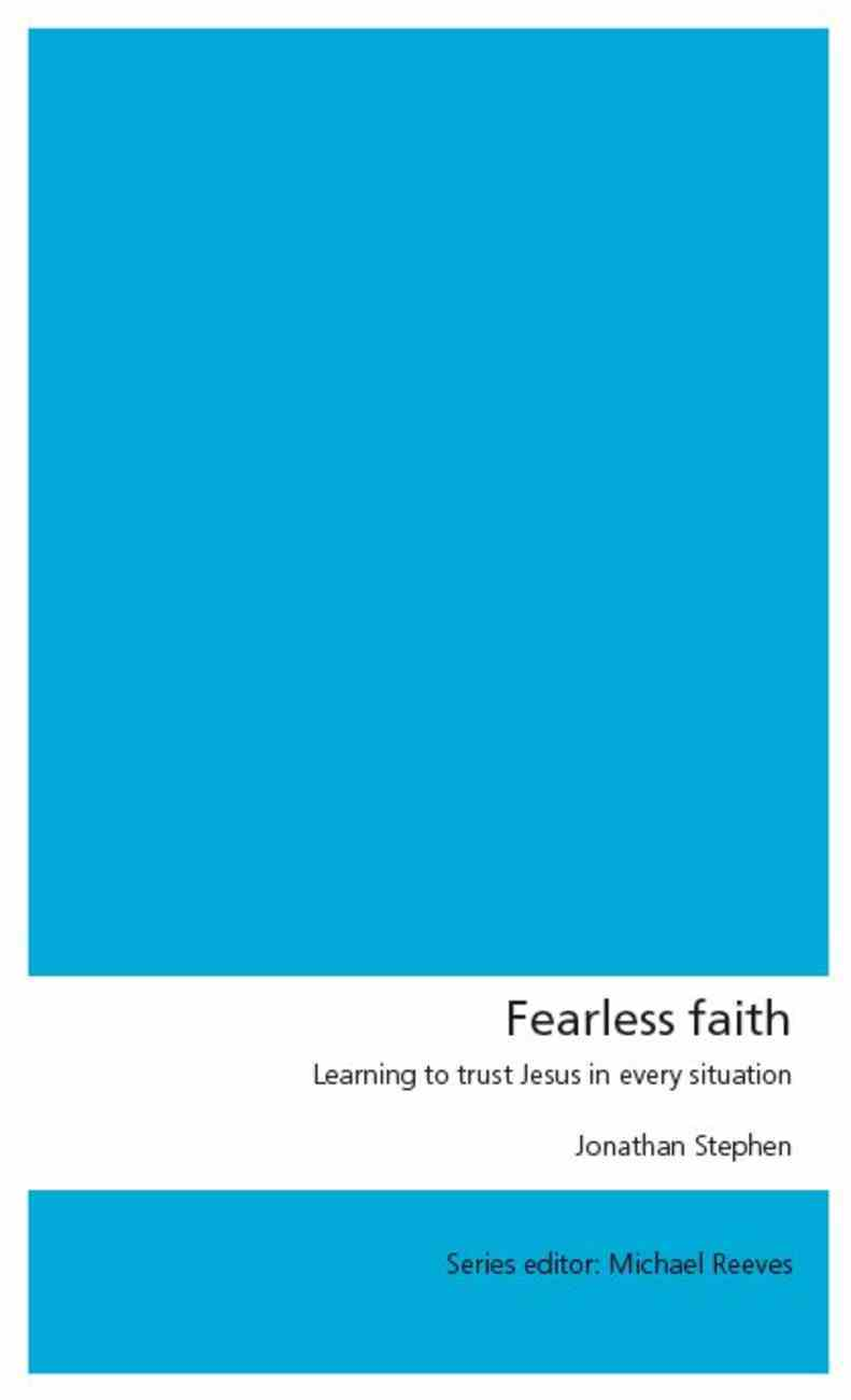 Fearless Faith: Learning to Trust Jesus in Every Situation Paperback