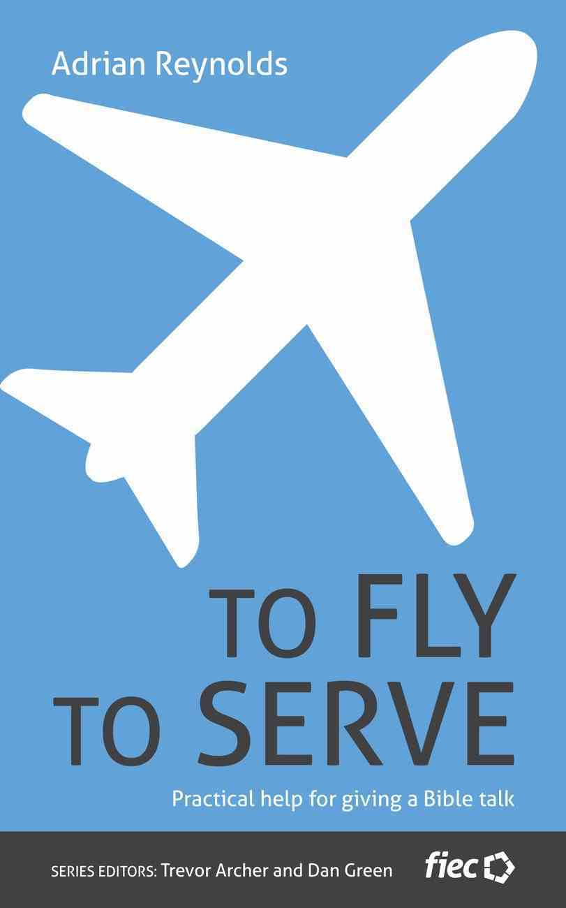 To Fly to Serve (Ministry Journeys Series) Paperback