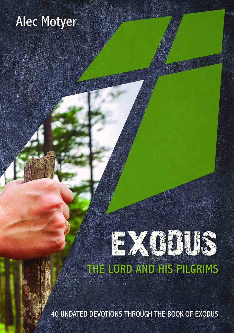 Exodus: The Lord and His Pilgrims: 40 Undated Devotions Through the Book of Exodus (10 Publishing Devotions Series) Paperback