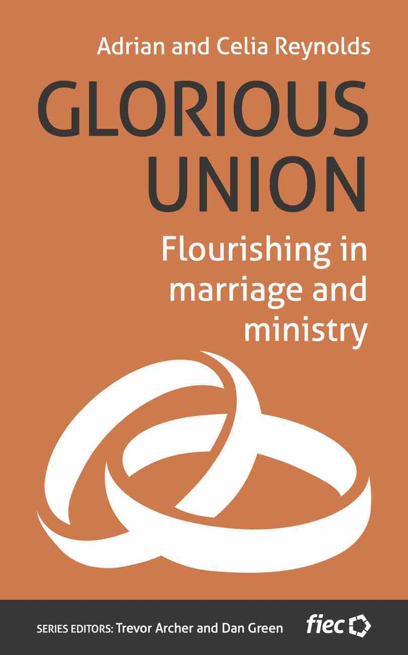 Glorious Union: Flourishing in Marriage and Ministry (Ministry Journeys Series) Paperback