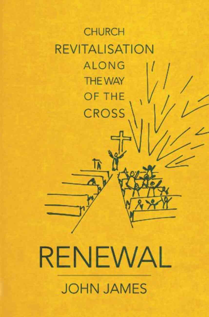 Renewal: Church Revitalisation Along the Way of the Cross Paperback