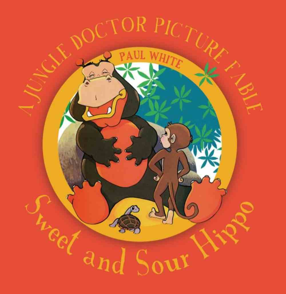 Sweet and Sour Hippo (Jungle Doctor Fables Series) Paperback