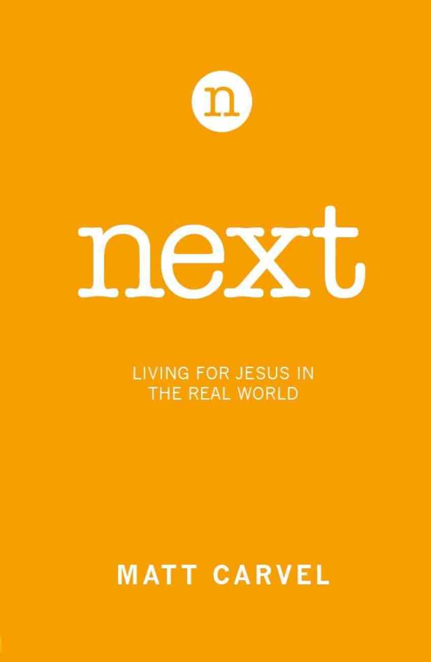 Next: Living For Jesus in the Real World Paperback
