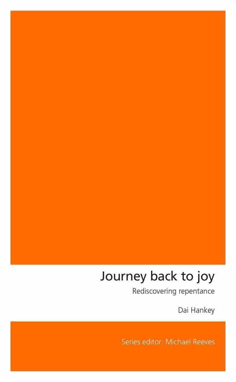 Journey Back to Joy: Rediscovering Repentance Paperback