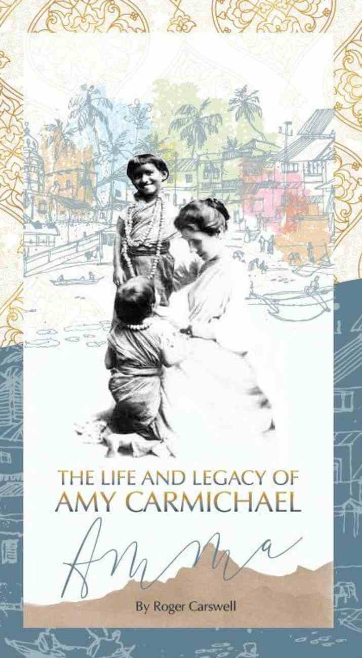 The Life and Legacy of Amy Carmichael Booklet