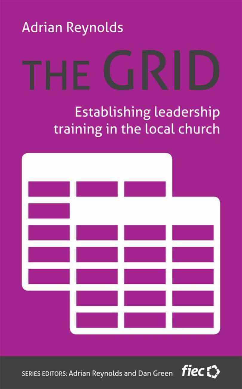Grid, The: Establishing Leadership Training in the Local Church (Ministry Journeys Series) Paperback