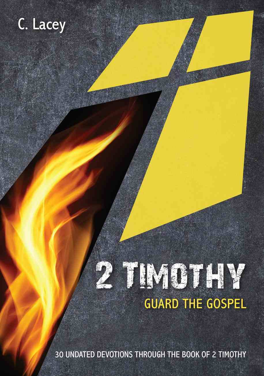 2 Timothy: Guard the Gospel: 30 Undated Bible Readings (10 Publishing Devotions Series) Paperback