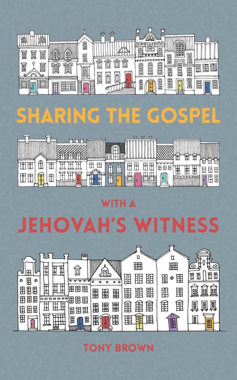 Sharing the Gospel With a Jehovah's Witness Paperback