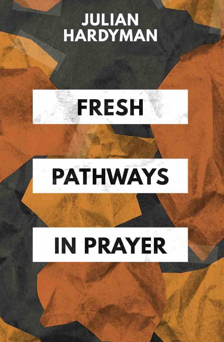 Fresh Pathways in Prayer Paperback