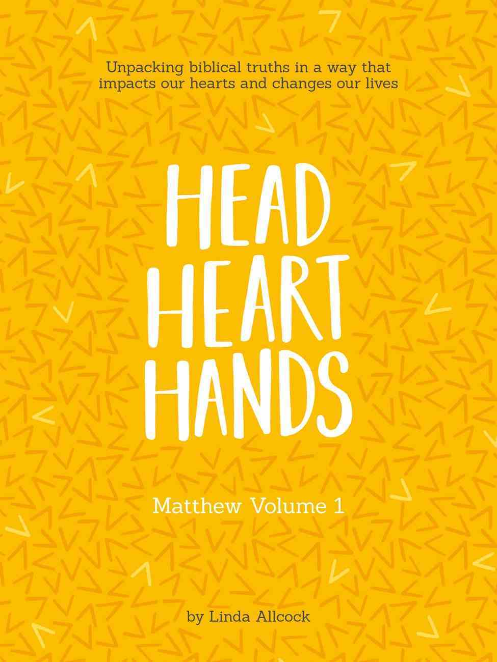 Head Heart Hands: Unpacking Biblical Truths in a Way That Impacts Our Hearts and Changes Our Lives (3 Book Set) Paperback