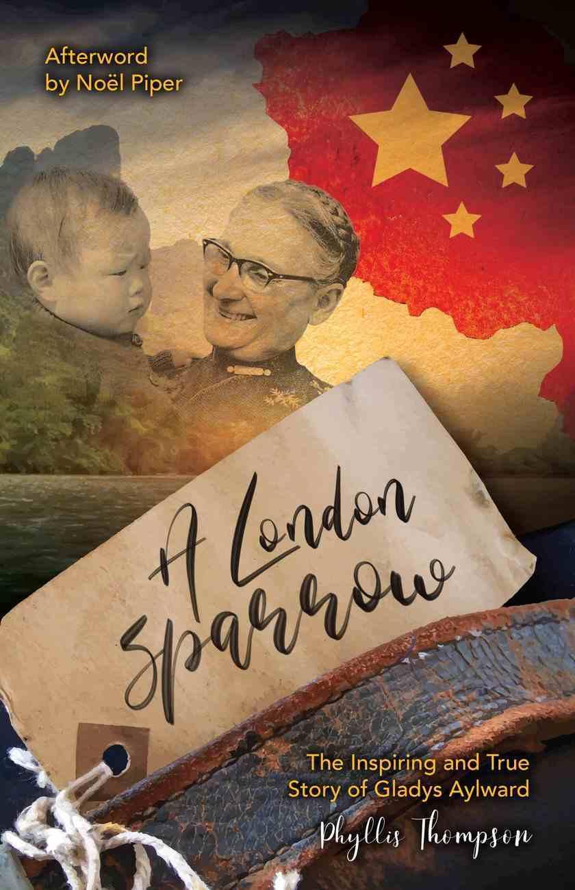 A London Sparrow: The Inspiring and True Story of Gladys Aylward Hardback