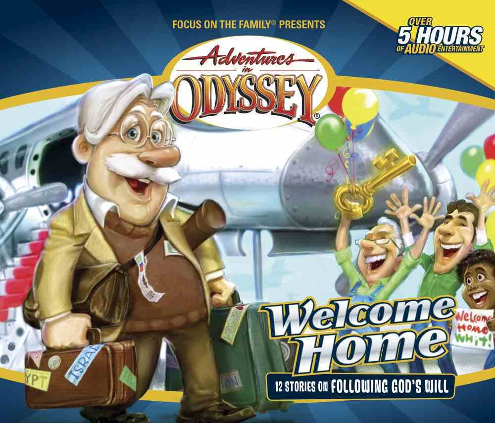Welcome Home (#28 in Adventures In Odyssey Audio Series) CD