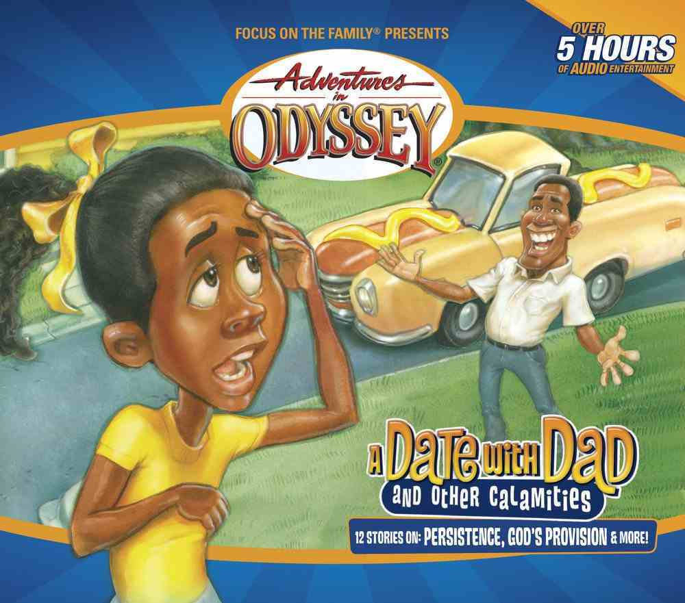 A Date With Dad and Other Calamities (#46 in Adventures In Odyssey Audio Series) CD