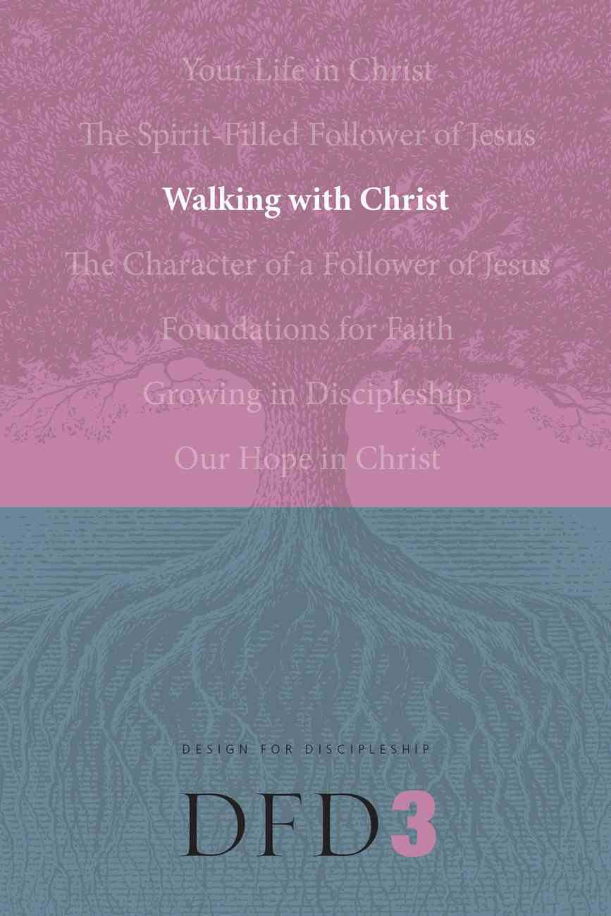 Walking With Christ (#03 in Design For Discipleship Series) Paperback