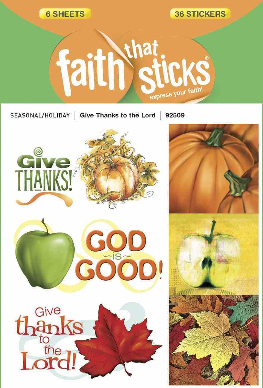Giving Thanks to the Lord (6 Sheets, 36 Stickers) (Stickers Faith That Sticks Series) Stickers