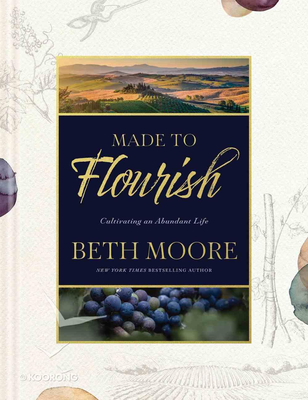 Made to Flourish: Cultivating An Abundant Life Hardback