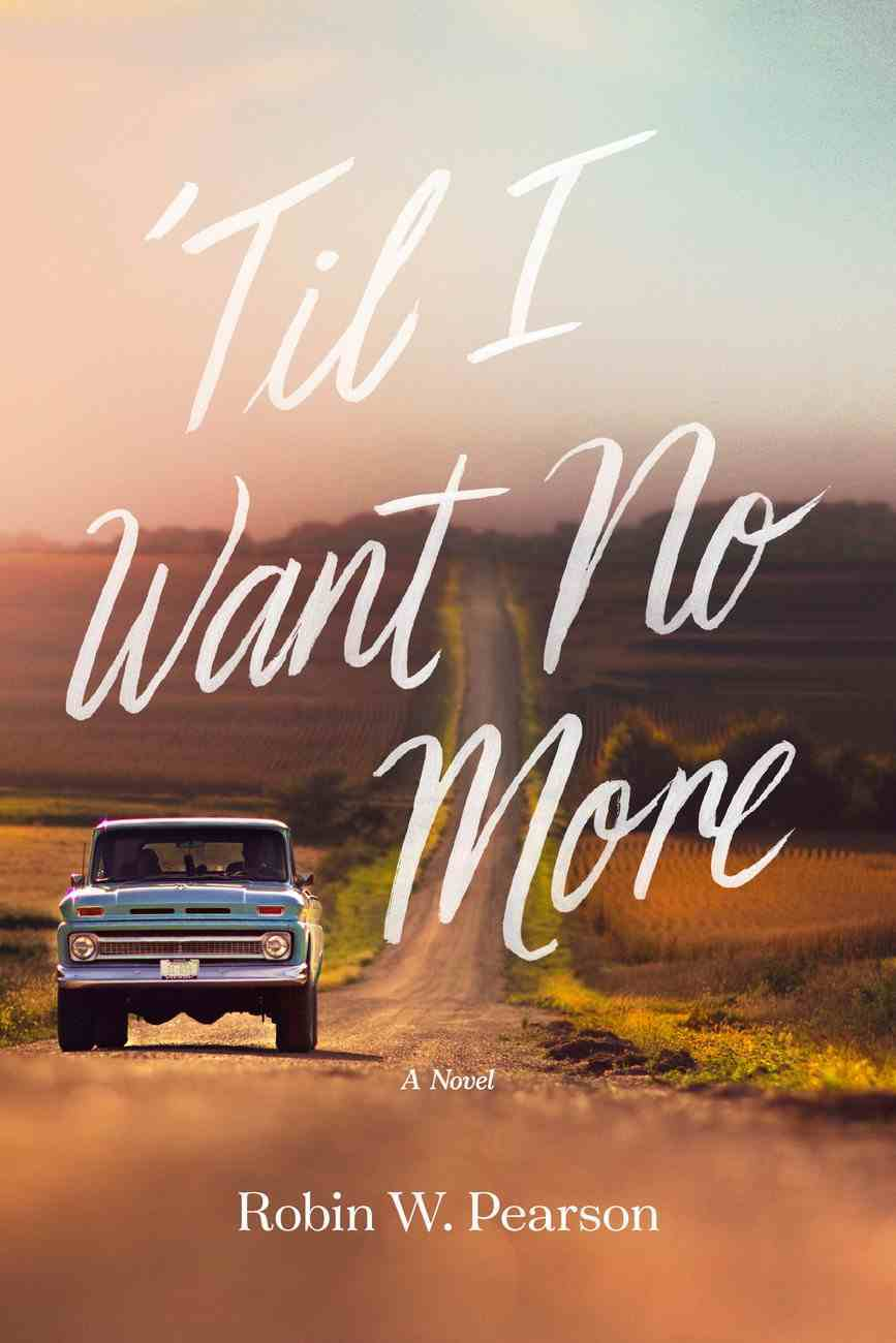 'Til I Want No More Paperback
