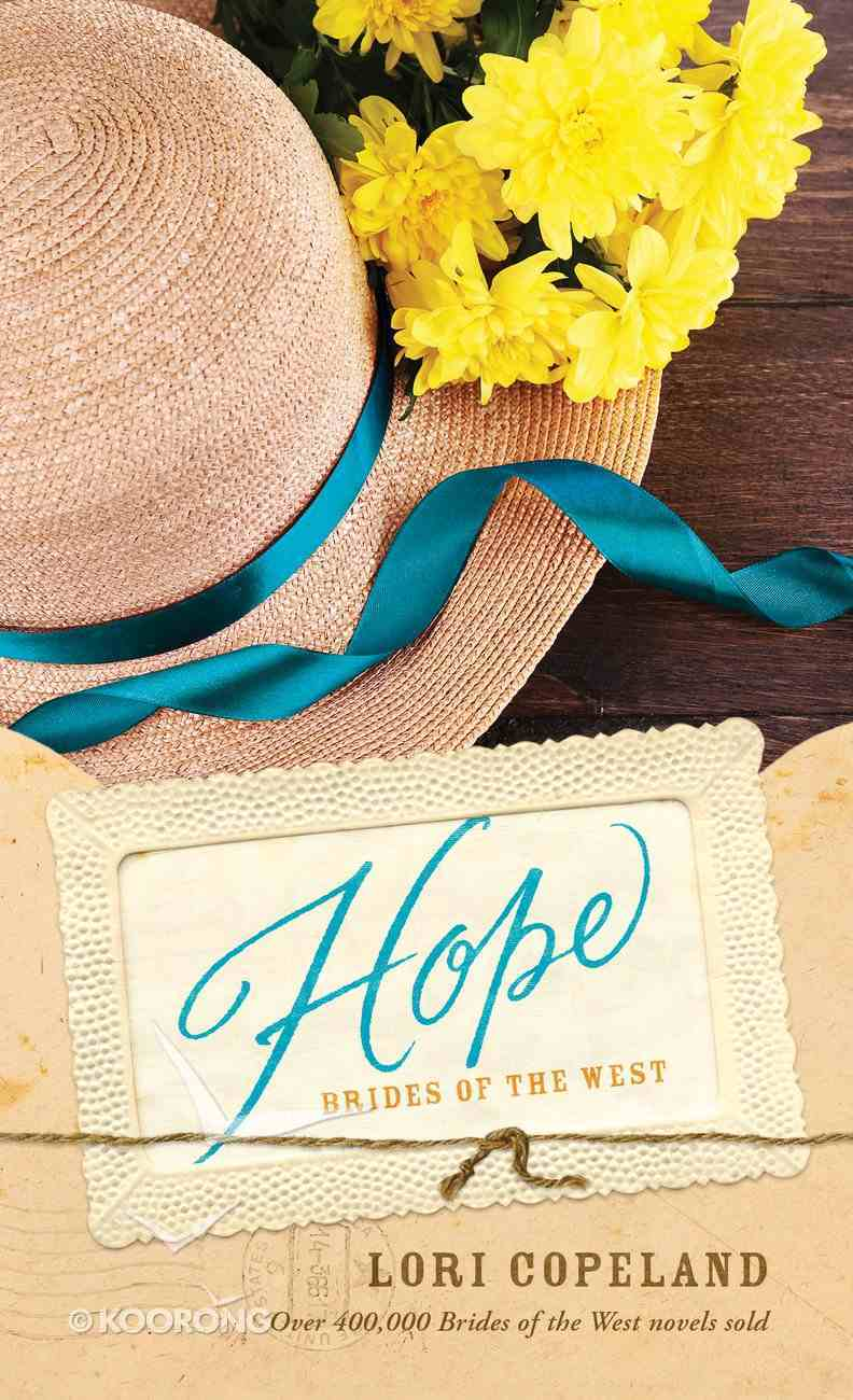 Hope (#03 in Brides Of The West Series) Mass Market