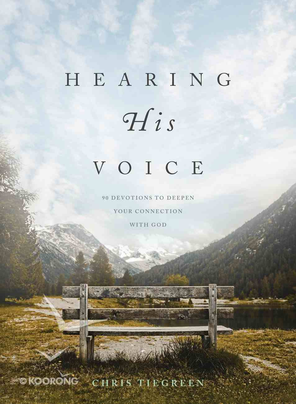 Hearing His Voice: 90 Devotions to Deepen Your Connection With God Hardback