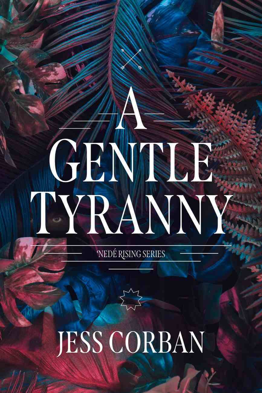 A Gentle Tyranny (#01 in Nede Rising Series) Paperback